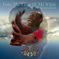 Jamunjakota – Fore The Love Of MJ White