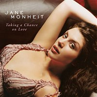 Jane Monheit – Taking A Chance On Love