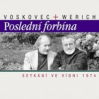 Werich, Voskovec: Poslední forbína. Setkání ve Vídni 1974