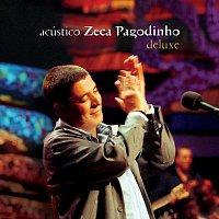 Zeca Pagodinho – Acústico - Zeca Pagodinho [Deluxe / Ao Vivo]