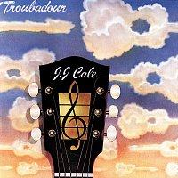 J. J. Cale – Troubadour