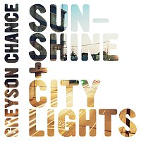 Greyson Chance – Sunshine & City Lights