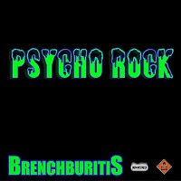 Brench Buritis – Psycho Rock