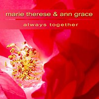 Marie Therese & Ann Grace – Always together