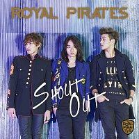 Royal Pirates – Shout Out