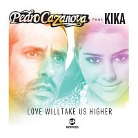 Pedro Cazanova, Kika – Love Will Take Us Higher