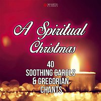 Various Artists.. – A Spiritual Christmas (40 Soothing Carols and Gregorian Chants)