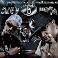 Three 6 Mafia – Most Known Unknown (Clean)