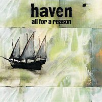 Haven – All For A Reason