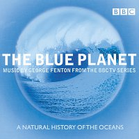 Choir of Magdalen College, Oxford, BBC Concert Orchestra, George Fenton – The Blue Planet - Music from the BBC TV Series