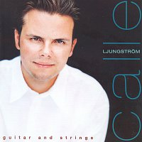 Calle Ljungstrom – Guitar and Strings