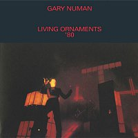 Gary Numan – Living Ornaments '80