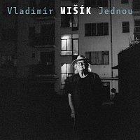 Vladimír Mišík – Jednou