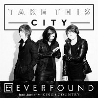 Everfound – Take This City (feat. Joel of for KING & COUNTRY)