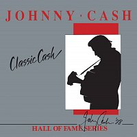 Johnny Cash – Classic Cash: Hall Of Fame Series
