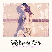Roberta Sá – Belo E Estranho Dia Pra Se Ter Alegria
