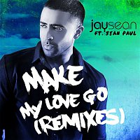 Jay Sean, Sean Paul – Make My Love Go (Remixes)