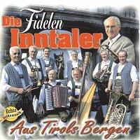 Die Fidelen Inntaler – Aus Tirols Bergen