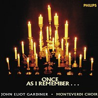 The Monteverdi Choir, John Eliot Gardiner – Once, as I remember...