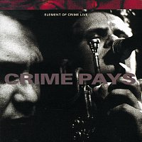 Element Of Crime – Crime Pays