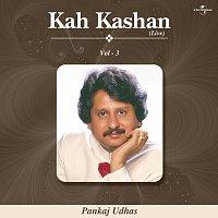 Pankaj Udhas – Kah Kashan Vol. 3  ( Live )