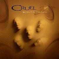 Cruel – Cruel akusticky jako Krutá tráva