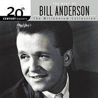 Bill Anderson – The Best Of Bill Anderson 20th Century Masters The Millennium Collection