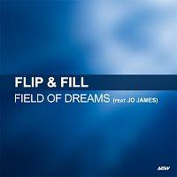 Flip & Fill, Jo James – Field Of Dreams