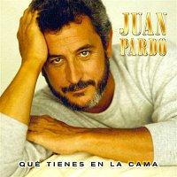 Juan Pardo – Qué Tienes en la Cama? [Remastered]