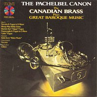The Canadian Brass, Frederic Mills, Ronald Romm, Graeme Page, Eugene Watts, Charles Daellenbach, Georg Friedrich Händel – The Pachelbel Canon - The Canadian Brass Plays Great Baroque Music