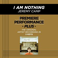 Jeremy Camp – Premiere Performance Plus: I Am Nothing