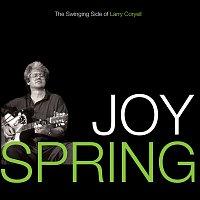 Larry Coryell – Joy Spring: The Swinging Side Of Larry Coryell