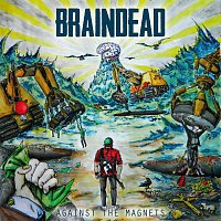 Braindead – Againts the magnets