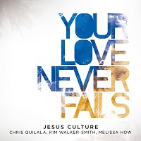 Your Love Never Fails [Live]