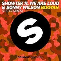Showtek, Sonny Wilson, We Are Loud – Booyah (feat. We Are Loud & Sonny Wilson) [The Remixes]