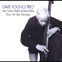 Dave Young Trio – Tale of the Fingers (with Cedar Walton & Barry Elmes)
