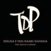 Turma Do Pagode, Pericles, Chrigor – Desliga e Vem / Gamei / Gandaia (Ao Vivo)