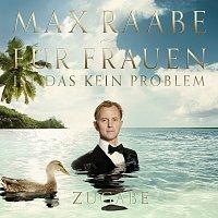 Max Raabe – Fur Frauen ist das kein Problem - Zugabe