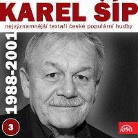 Karel Šíp, Různí interpreti – Nejvýznamnější textaři české populární hudby Karel Šíp 3 (1988 - 2001)