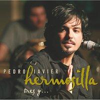 Pedro Javier Hermosilla – Tres Y...