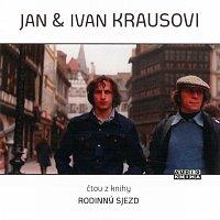 Ivan Kraus, Jan Kraus – Kraus: Rodinný sjezd