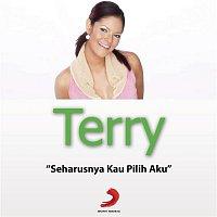 Terry – Harusnya Kau Pilih Aku