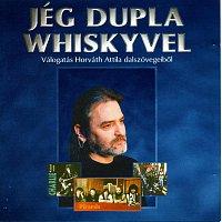 Různí interpreti – Jég dupla whiskyvel Válogatás Horváth Attila osszegyűjtotott dalszovegeiből