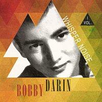 Bobby Darin – Whisper Noise Vol. 1