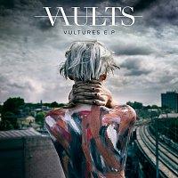 Vaults – Vultures – EP