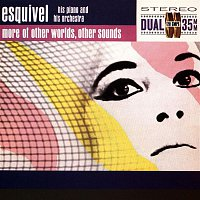 Esquivel – More Of Other Worlds, Other Sounds