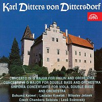 Čeští komorní sólisté – Dittersdorf: Koncert pro housle G dur, Koncert pro kontrabas a orchestr D dur, Koncertantní symfonie