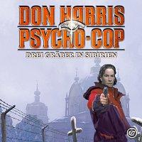 Don Harris - Psycho Cop – 07: Drei Graber in Sibirien