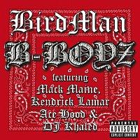 Birdman, Mack Maine, Kendrick Lamar, Ace Hood, DJ Khaled – B-Boyz