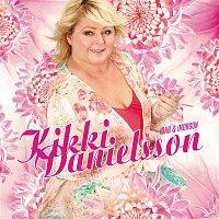 Kikki Danielsson – Idag & Imorgon